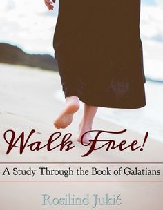 Walk Free – a Study Through the Book of Galatians