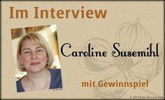 Katis-Buecherwelt: [INTERVIEW] Im Interview Caroline Susemihl + Gewin...