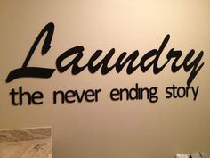 Laundry the never ending story Wood by romneybake on Etsy, $30.00    So true!!!