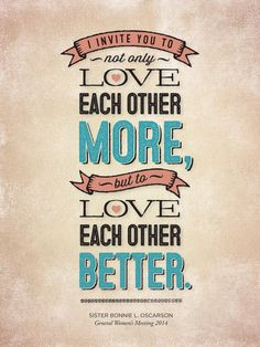 """""""I invite you to not only love each other more, but to love each other better."""" - Sister Bonnie L. Oscarson #womensmeeting #lds #ldsconf #loveoneanother"""