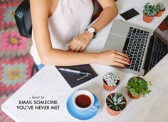 HOW TO EMAIL SOMEONE YOU'VE NEVER MET (SO THEY'LL ACTUALLY REPLY) http://apairandasparediy.com/2015/07/how-to-email-someone-youve-never-met-so-theyll-actually-reply.html