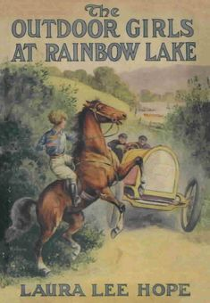 The Outdoor Girls at Rainbow Lake (#2). Laura Lee Hope. Grosset and Dunlap, 1913. First edition.