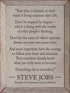 Wonderful quote from Steve Jobs--a great sign for your home or office!