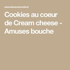 Cookies au coeur de Cream cheese - Amuses bouche