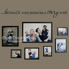 Because Every Picture Has a Story to Tell - Family Wall Quote - Family Room Decal -- Picture Collage Decal