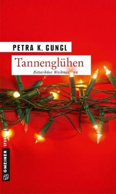 Buy Tannenglühen: Bitterböse Weihnachten by Petra K. Gungl and Read this Book on Kobo's Free Apps. Discover Kobo's Vast Collection of Ebooks and Audiobooks Today - Over 4 Million Titles! Petra, Christmas Tree, Christmas Ornaments, Free Apps, This Book, Holiday Decor, Partner, Mafia, Audiobooks