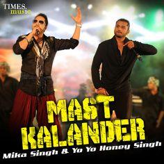 Mast Kalander Song Lyrics - Yo Yo Honey Singh and Mika Singh Mp3 Song, Song Lyrics, Dj Khalid, Mika Singh, Yo Yo Honey Singh, Very Happy Birthday, Latest Movies, Watches Online, Hd Video