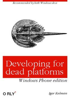 Developing for Dead Platforms