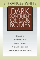 Dark Continent of Our Bodies by E. Frances White-  BiblioVault