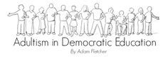 Adultism In Democratic Education by Adam Fletcher on the Cooperative Catalyst blog.