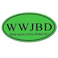 What would Jimmy Buffett do