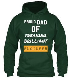 Dad Proud Of Freaking Brilliant  Engineer  Forest Green Sweatshirt Front