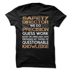 Safety Director T Shirts, Hoodies Sweatshirts. Check price ==► http://store.customtshirts.xyz/go.php?u=https://www.sunfrog.com/LifeStyle/Safety-Director-88883584-Guys.html?41382