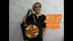 Bolsa com Log Cabin Descolado com Ana Cosentino | Vitrine do Artesanato ...
