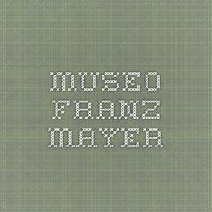 Museo Franz Mayer