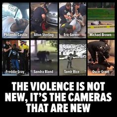 The police violence is not new, the cameras are
