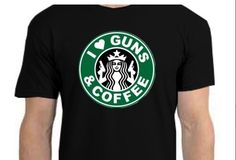 I love this tshirt. It of course looks like the Starbucks logo, but the siren has a gun in each hand and the crest reads I heart Guns & Coffee. Both of those things are true in my case so, awes...