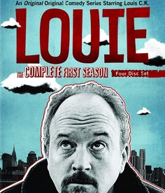 Louie    Painfully funny and awkward. Love it!