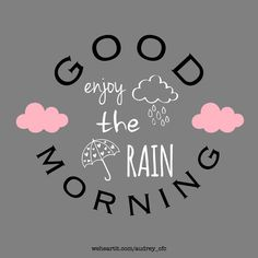 ©audrey_cfc Good morning, enjoy the rain Morning Rain Quotes, Good Morning Boyfriend Quotes, Rainy Day Quotes, Happy Sunday Quotes, Good Morning Inspirational Quotes, Morning Greetings Quotes, Morning Sayings, Night Quotes, Good Morning Rainy Day