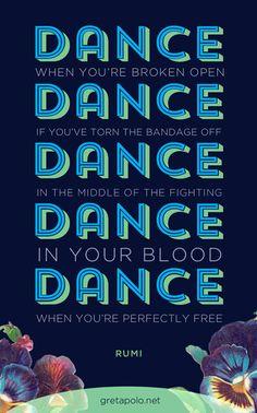 Poet Rumi Quote on Dance Open Dance, Lets Dance, Better When Im Dancing, Poet Rumi, Dance Motivation, Dancing Quotes, Rumi Love, Rumi Quotes, Learn To Dance