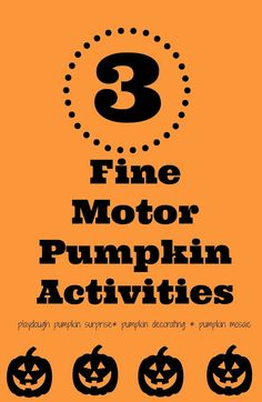 3 Fine Motor Pumpkin Activities {Fine Motor Friday}: Pumpkin Playdough Surprise, Pumpkin Decorating, & Mosaic Pumpkin