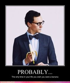 If only I were a banana.. lol xP