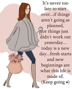 It's never too late to start over. if things aren't going as planned, or things just didn't work out yesterday. today is a new day. fresh starts and new beginnings are what this life is mad of. (Keep going) -Heather Stillufsen Great Quotes, Quotes To Live By, Me Quotes, Inspirational Quotes, Qoutes, New Day Quotes, Quotations, Choose Quotes, Weekend Quotes