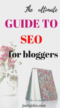 The ultimate guide to SEO your blog post:New bloggers SEO tips