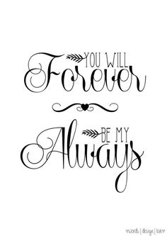 You Will Forever Be My Always - Vintage Style Print - Romantic Love Quote