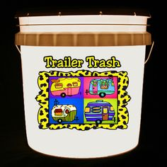 This bucket light features 4 cute canned ham campers in bright, vivid colors with the words Trailer Trash.
