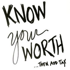 You must know your worth....then add tax!! #jchiclifestyle
