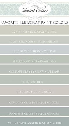 Blue Gray Paint Color. Vapor Trails Benjamin Moore. Silver Strand Sherwin Williams. Lazy Gray Sherwin Williams. Silverado Sherwin Williams. Comfort Gray Sherwin Williams. Rino Behr. Filtered Shade Vaslpar. Conventry Gray Benjamin Moore. Boothbay Gray Benjamin Moore. Mount Saint Anne Benjamin Moore. #BlueGray #PaintColor #SherwinWilliams #BenjaminMoore Via Favorite Paint Colors Blog.