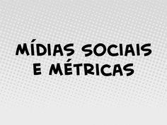 Mídias sociais e Métricas by Jerson Carlos via slideshare