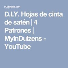 D.I.Y. Hojas de cinta de satén | 4 Patrones | MyInDulzens - YouTube
