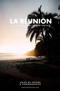 Ile de La Réunion : Le Guide de voyage au cœur de l'océan indien