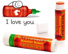 SRIRACHA LIP BALM -from @Perpetual Kid (from the Kids at the Oatmeal and J) this might just be the perfect most thing in the world....