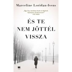 Marceline Loridan-Ivens: És te nem jöttél vissza Marceline, Lord, Books, Libros, Book, Book Illustrations, Libri