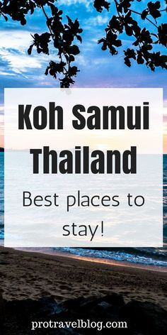 Here are the best places to stay on Koh Samui Island in Thailand!
