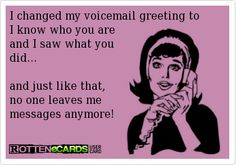 The 39 best funny quotes images on pinterest hilarious quotes i changed my voicemail greeting to i know who you are and i saw what you m4hsunfo