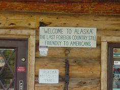 """I like things with stories behind them- Many people stopped at this store outside Tok Alaska (near the Canada border) and asked """"What country is this part of?""""."""
