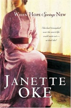 When Hope Springs New by Janette Oke