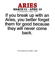 wtfzodiacsigns: If you break up with an Aries,... - fun zodiac ...