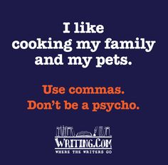 It should read: I like cooking, my family, and my pets. Use commas. Don't be a psycho.
