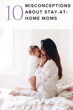 10 Misconceptions about stay at home moms