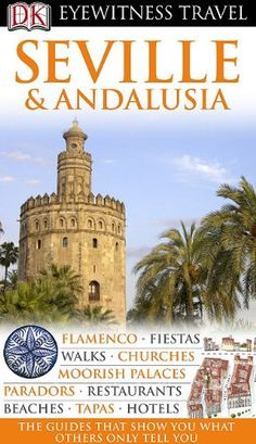 Eyewitness Travel Guides: Seville & Andalusia (Gale Non Series E-Books) « Library User Group #travel  http://pinterest.com/ahaishopping/