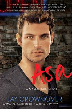 Asa by Jay Crownover | Marked Men #6 |  April 21st, 2015 by Harper Collins