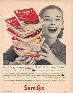 Vintage ad from 1960 for Sara Lee cakes- oooooh, I remember those Sara Lee cakes!