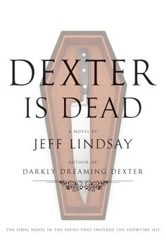 """News/Events @ Your Library: Tremain's Book Corner: """"Dexter is Dead"""" by Jeff Lindsay"""