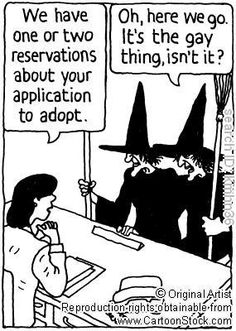 Adoption...lol, but it IS the gay thing for us, sadly.