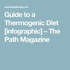 Guide to a Thermogenic Diet [infographic] – The Path Magazine